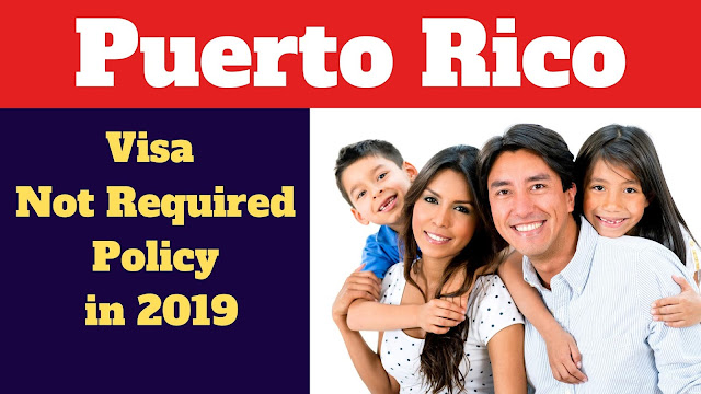 Puerto Rico Visa Not Required,Puerto Rico Travel 2019