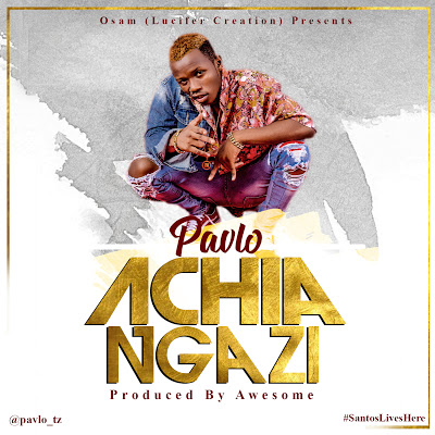 Download Mp3  | Pavlo - Achia Ngazi