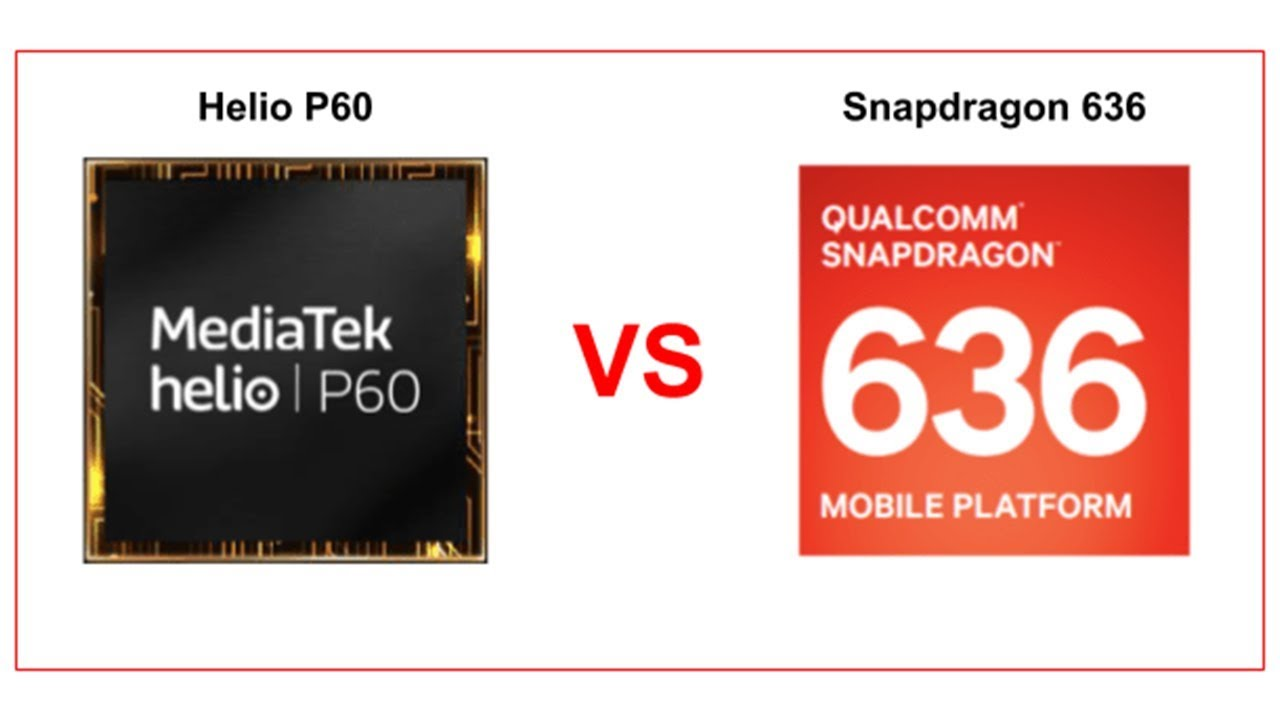 Mediatek HelioP60 vs Qualcomm Snapdragon 636