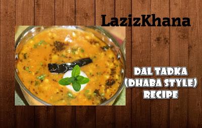 दाल तड़का (ढ़ाबा स्टाइल) बनाने की विधि - Dal Tadka Dhaba Style Recipe in Hindi