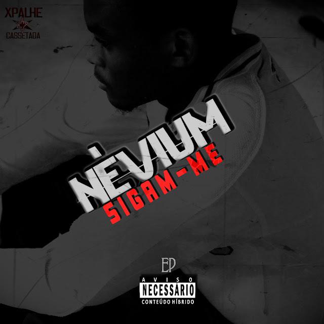 Nevium - Sigam-me - EP [Explicit]