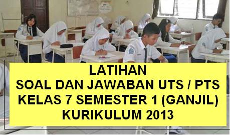 Soal Dan Balasan Uts Pts Kelas 7 Semester 1 Ganjil Kurikulum 2013 Tahun 2019 2020 Idn Paperplane