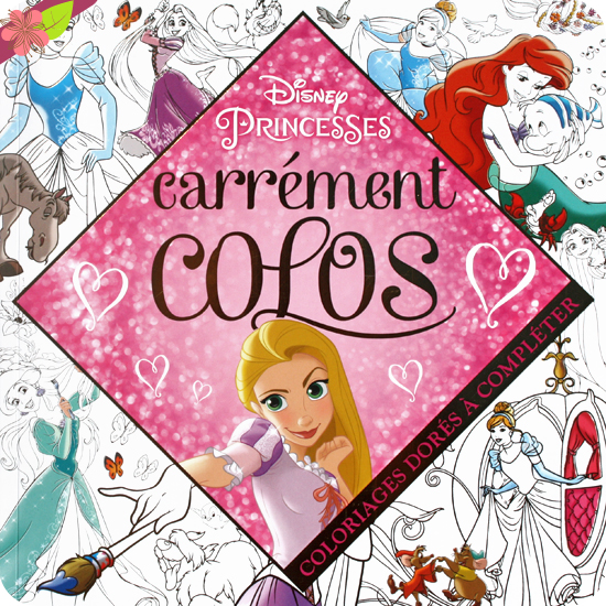 Disney Princesses, carrément colos - Hachette jeunesse