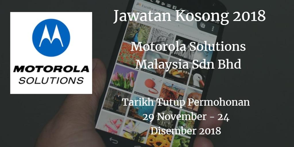 Jawatan Kosong Motorola Solutions Malaysia Sdn Bhd 29 November - 24 Disember 2018