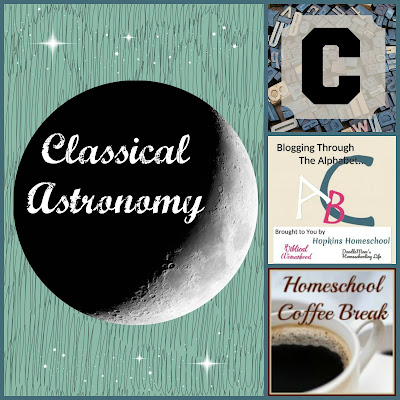 Classical Astronomy (Blogging Through the Alphabet) on Homeschool Coffee Break @ kympossibleblog.blogspot.com