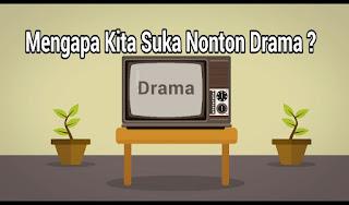 Mengapa Kita Suka Nonton Drama ?, Mengapa kita suka drama, kenapa kita suka drama, orang indonesia suka nonton drama, efek samping nonton drama, kenapa berita negatif justru populer, hormon yang keluar saat nonton drama, urban dictionary, youtube, youtubers, drama