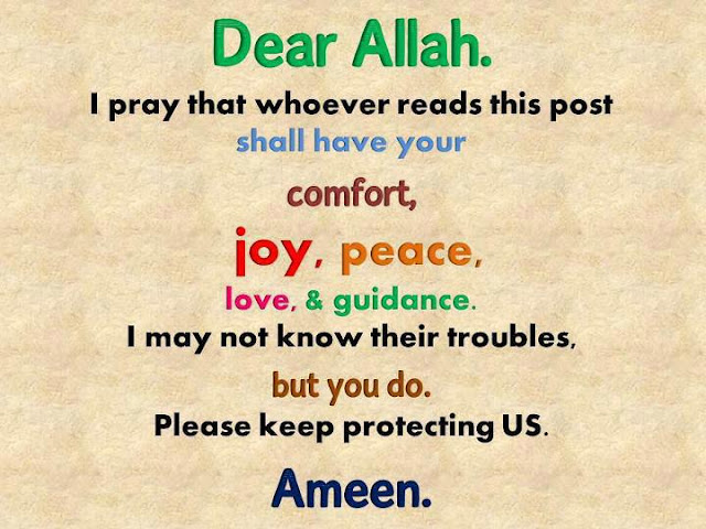 Dear Allah. I pray that whoever reads this post shall have your comfort