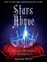 Cover of Stars Above by Marissa Meyer