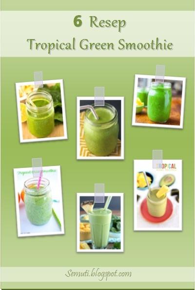 6 Resep Tropical Green Smoothie (Smoothie Hijau dengan Citarasa Tropis)
