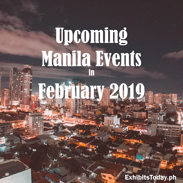Upcoming Manila Events in February 2019