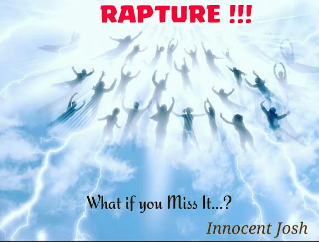RAPTURE'S CONSCIOUSNESS: What If You Miss It...? - By Innocent Josh || @Talktoyoungboss