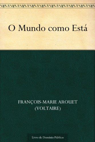 O Mundo como Está - François-Marie Arouet (Voltaire)