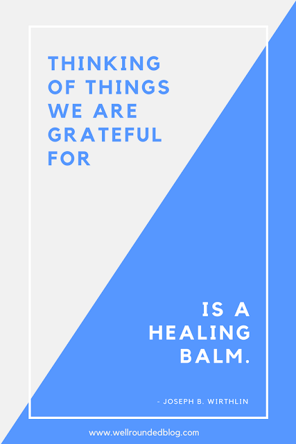 Things of things we are grateful for is a healing balm