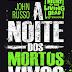 A noite dos mortos-vivos - John Russo