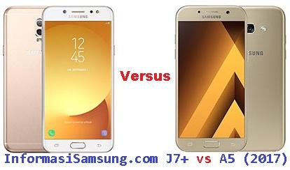 Perbandingan Harga dan Spesifikasi Samsung J7 Plus vs A5 (2017)
