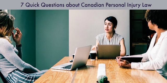 7 Quick Questions about Canadian Personal Injury Law