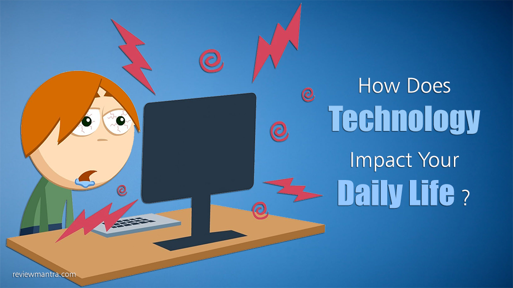 how does technology influence our daily lives essay Title: how computers impact our daily life my account how  computers greatly influence our existent  changes have had negative effects on our lives.