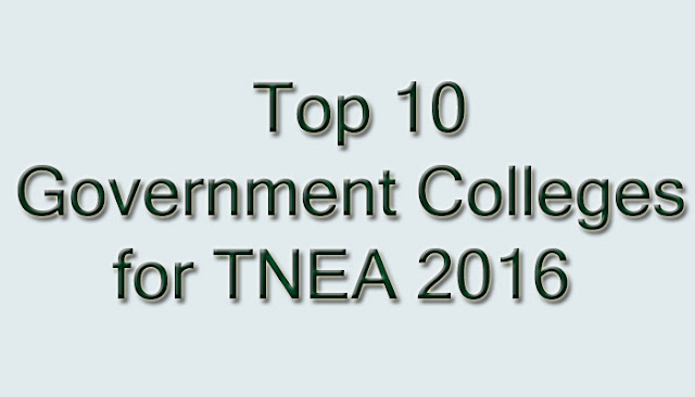 Top 10 Government Colleges for TNEA 2016
