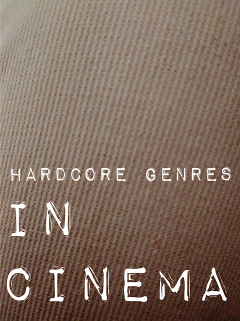 The Three Hardcore Genres Of Cinema