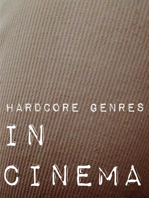 The Three Hardcore Genres Of Cinema