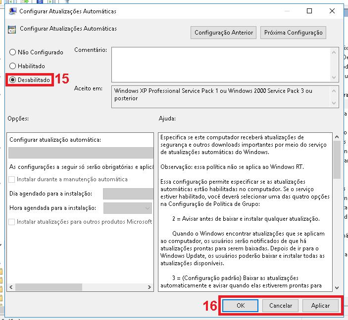 """15 - Selecione a opção """"Desativado"""". 16 - Clique em """"Aplicar"""" e """"Ok""""  Pronto! atualizações do Windows 10 estão desativada."""