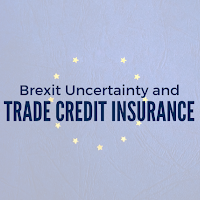 Brexit Uncertainty can be mitigated by Trade Credit Insurance