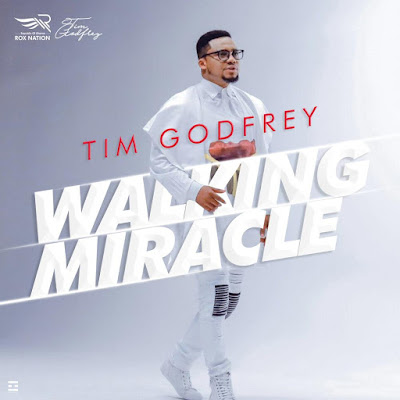 Tim Godfrey - Walking Miracles Lyrics