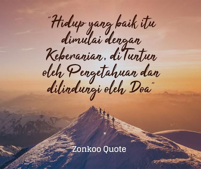 Hidup yang baik itu dimulai dengan keberanian, di Tuntun oleh Pengetahuan dan Dilindungi oleh Doa