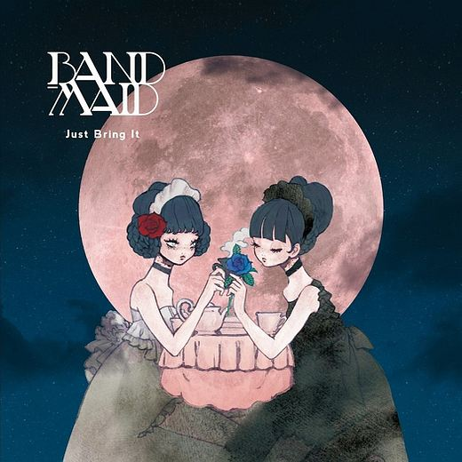 BAND-MAID - Just Bring It (2017) full