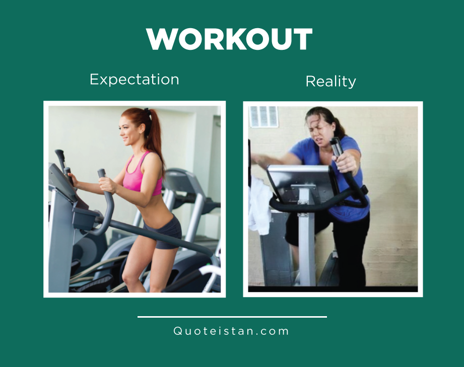 Expectation vs Reality: Workout