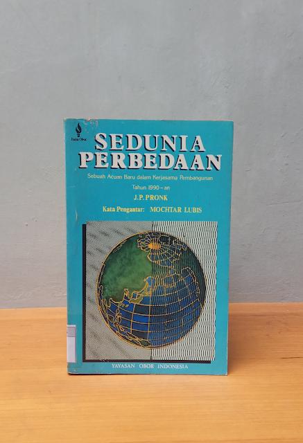SEDUNIA PERBEDAAN: SEBUAH ACUAN BARU DALAM KERJASAMA PEMBANGUNAN, J. P. Pronk