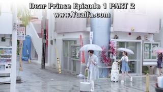 SINOPSIS Dear Prince Episode 1 PART 2