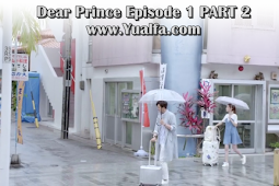 SINOPSIS Dear Prince Episode 1 PART 2