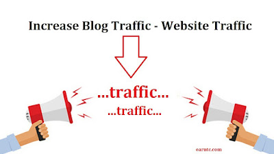 How to Increase Blog Traffic - Website Traffic - EarnTC