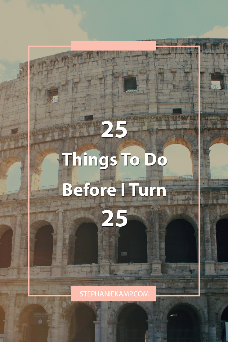 25 Things to Do Before I Turn 25