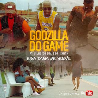 Download Godzilla do Game Feat. Filho do Zua & Dr. Smith - Essa Dama Me Serve (Afro House)