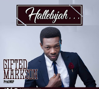 [Music] Gifted Markson – Hallelujah