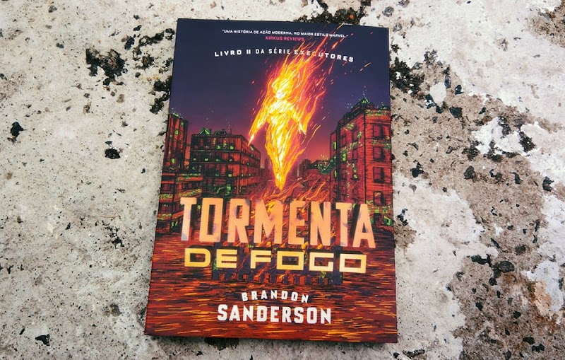 [RESENHA #442] TORMENTA DE FOGO - BRANDON SANDERSON