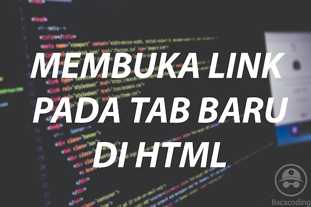 Cara Membuka Link Pada Tab/Jendela baru di HTML