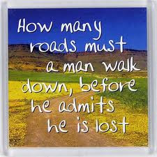 How many roads must a man walk down - lost