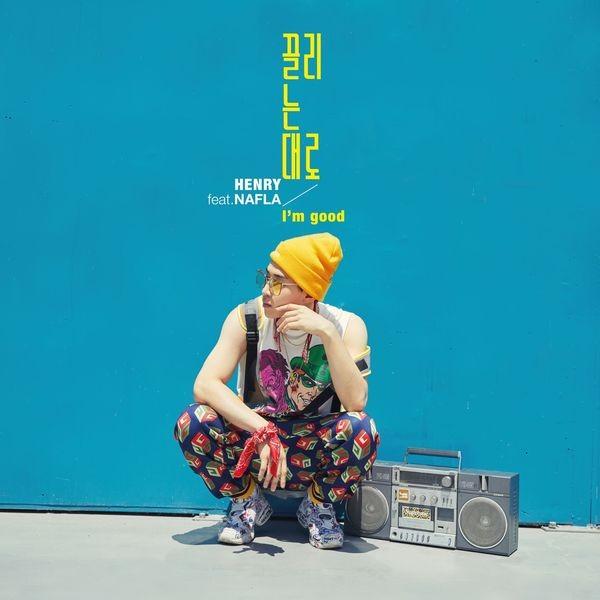 Download Lagu Better Now: Lirik Lagu HENRY - I'm Good (끌리는 대로) (Feat. Nafla)