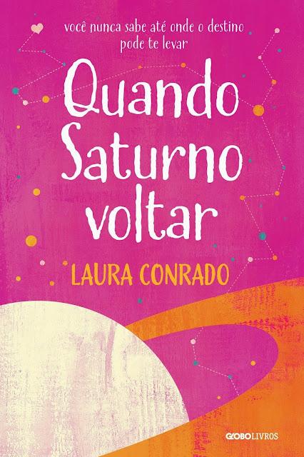 Quando Saturno Voltar - Laura Conrado
