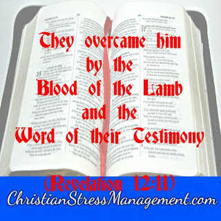 They overcame him by the blood of the Lamb and the word of their testimony. (Revelation 12:11)