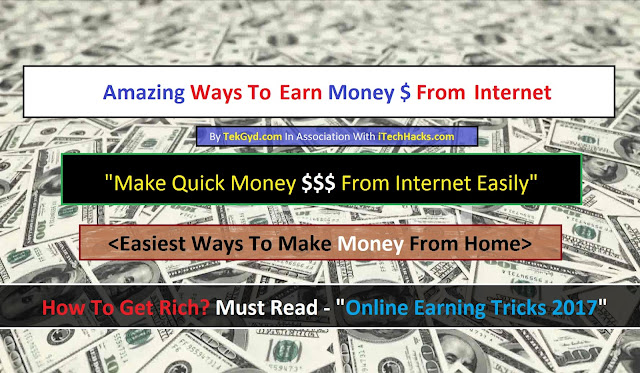 10 Amazing Shortcuts To Earn Real Money From Internet - Make Quick Money in 2016-17