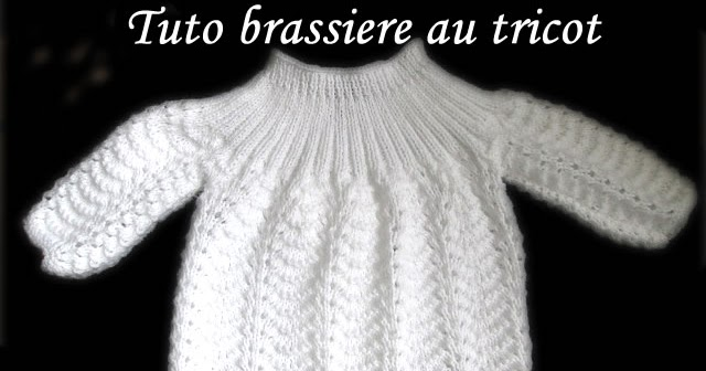 Les tutos de fadinou tuto tricot brassiere en point de tricot fantaisie - Point fantaisie tricot phildar ...