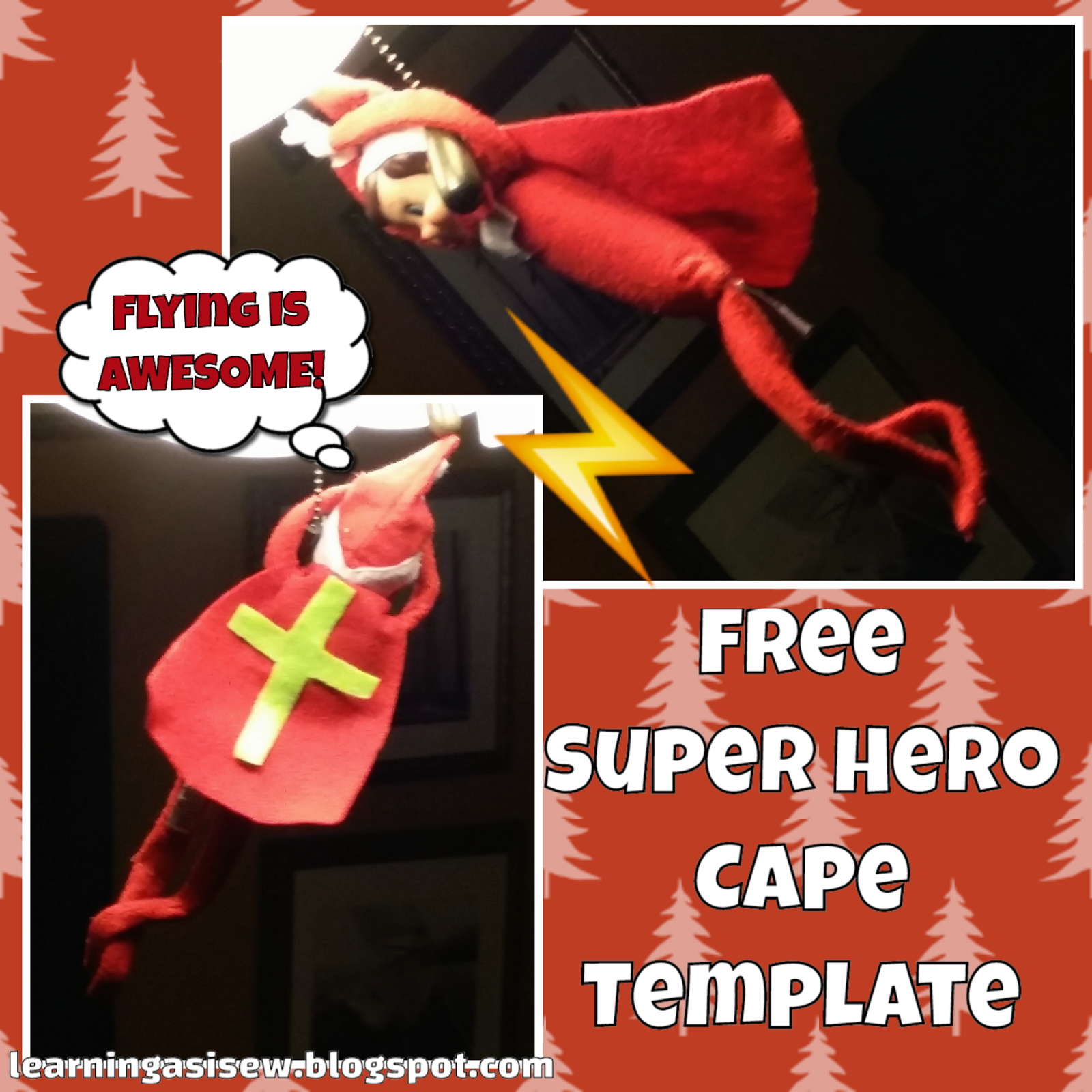picture regarding Superhero Cape Template Printable known as Finding out As I Sewbake, slice, and make: Elf upon the Shelf