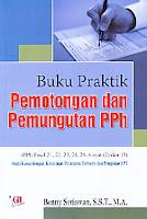 AJIBAYUSTORE  Judul Buku : Buku Praktik Pemotongan dan Pemungutan PPh