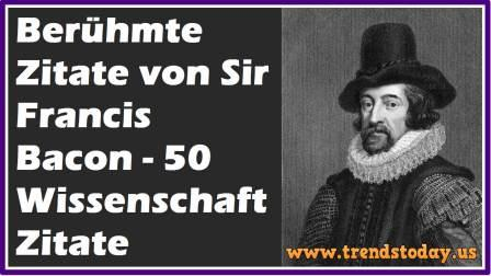 Sir Francis Bacon - 50 Wissenschaft Zitate