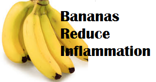Health Benefits of Banana fruit - Bananas Reduce Inflammation