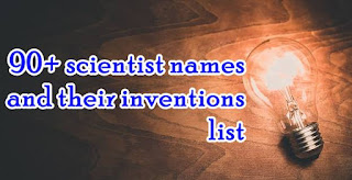 90+ scientist names and their inventions